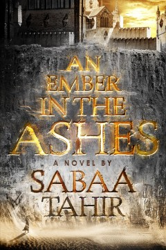 """Cover of """"An Ember in the Ashes"""""""