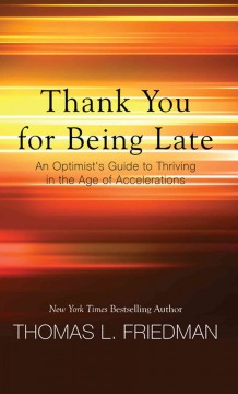 15. Thank You for Being Late: An Optimist's Guide to Thriving in the Age of Accelerations