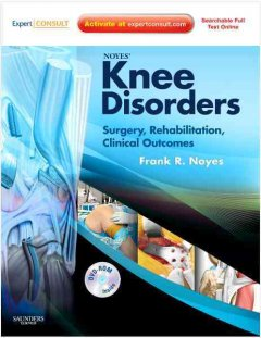 Noyes'-knee-disorders-:-surgery,-rehabilitation,-clinical-outcomes-editor,-Frank-R.-Noyes-;-associate-editor,-Sue-D.-Barber-W