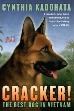 "Cover of ""Cracker: The Best Dog In Vietnam"""