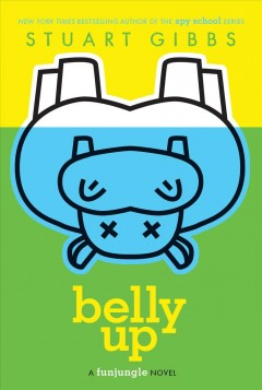 Belly Up by Stuart Gibbs book cover.