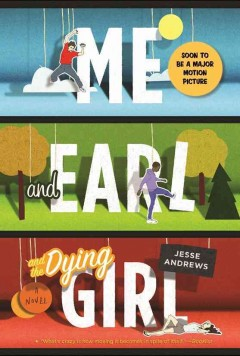 """""""Me and Earl and the Dying Girl"""" by Jesse Andrews book cover"""
