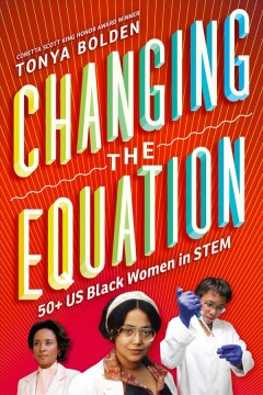 Changing-the-equation-:-50+-US-Black-women-in-STEM-/-Tonya-Bolden.
