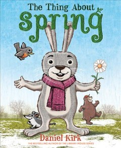 The-thing-about-Spring-/-Daniel-Kirk.