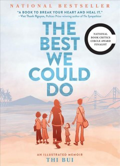 The best we could do : an illustrated memoir (Available on Hoopla)