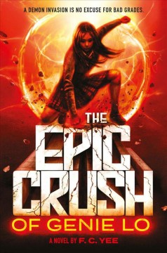 """""""The Epic Crush of Genie Lo"""" by F.C. Yee book cover"""