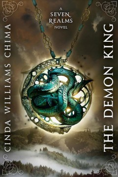 The-demon-king-[electronic-resource]-:-The-Seven-Realms-Series,-Book-1.-Cinda-Williams-Chima.
