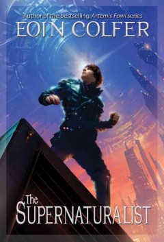 The Supernaturalist by Eoin Colfer book cover.