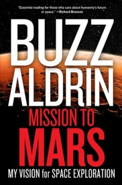 Mission to Mars : my vision for space exploration