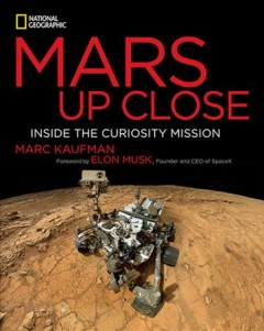Mars up close : inside the Curiosity mission