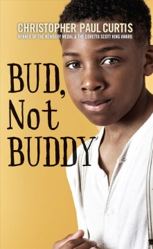 Bud, Not Buddy by Christopher Paul Curtis book cover.