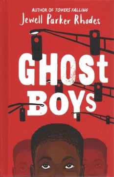 Ghost boys (Available on Overdrive)
