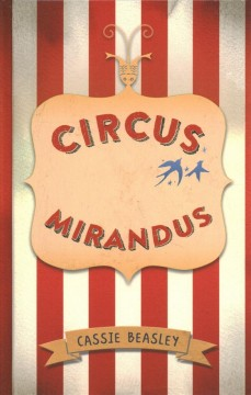Circus Mirandus by Cassie Beasley book cover.