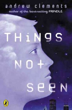 Things Not Seen by Andrew Clements book cover.