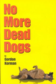 No More Dead Dogs by Gordon Korman book cover.
