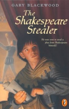 The Shakespeare Stealer by Gary Blackwood book cover.
