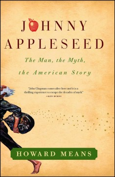 Johnny Appleseed : the man, the myth, the American story