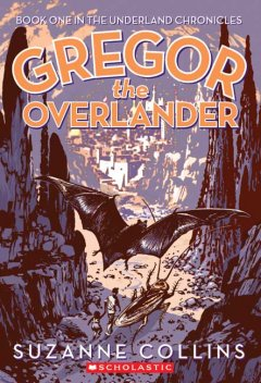 Gregor the Overlander by Suzanne Collins book cover.