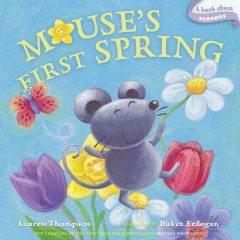Mouse's-first-spring-/-Lauren-Thompson-;-illustrated-by-Buket-Erdogan.