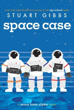 Space Case by Stuart Gibbs book cover.