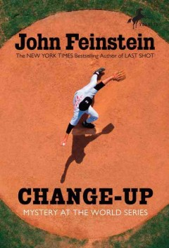 Change up: Myster at the World Series by John Feinstein book cover.