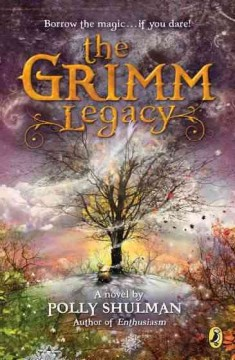 The Grimm Legacy by Polly Shulman book cover
