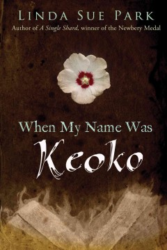 When My Name was Keoko by Linda Sue Park book cover.