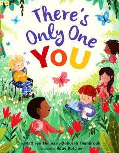 There's-only-one-you-/-by-Kathryn-Heling-and-Deborah-Hembrook-;-illustrated-by-Rosie-Butcher.