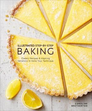Illustrated-step-by-step-baking-/-Caroline-Bretherton.