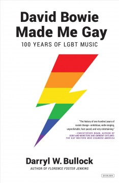 David Bowie made me gay : 100 years of LGBT music