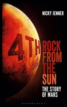 4th rock from the Sun : the story of Mars