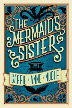 """""""The Mermaid's Sister"""" by Carrie Anne Noble book cover"""