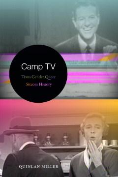 Camp-TV-:-trans-gender-queer-sitcom-history-/-Quinlan-Miller.