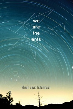 We Are the Ants by Shaun David Hutchinson book cover