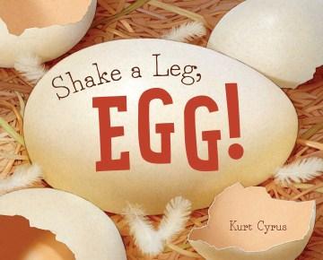 Shake-a-leg,-egg!-/-Kurt-Cyrus.