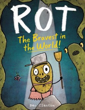 Rot,-the-bravest-in-the-world!-/-Ben-Clanton.