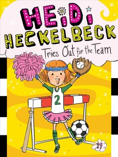 Heidi-Heckelbeck-tries-out-for-the-team-/-by-Wanda-Coven-;-illustrated-by-Priscilla-Burris.