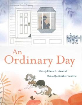 An-Ordinary-Day-[electronic-resource]-:-Arnold,-Elana-K..