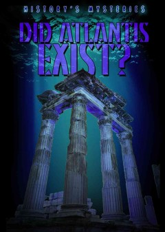 a study on the mystery of atlantis existence It is perhaps the greatest unsolved mystery of all time: did the lost city of atlantis actually exist and if it did once exist, where was it located before its watery demise.