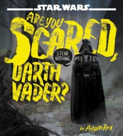Are you scared, Darth Vader? (Available on Hoopla)