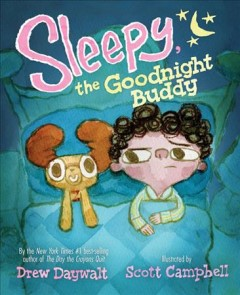 Sleepy,-the-goodnight-buddy-/-by-Drew-Daywalt-;-illustrated-by-Scott-Campbell.