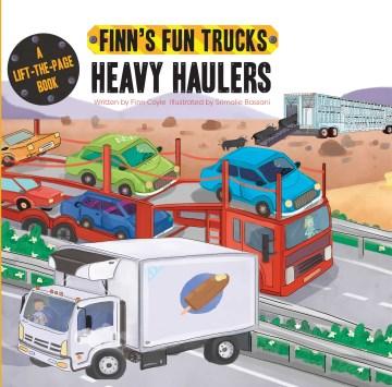 Heavy-haulers-/-written-by-Finn-Coyle-;-illustrated-by-Srimalie-Bassani.