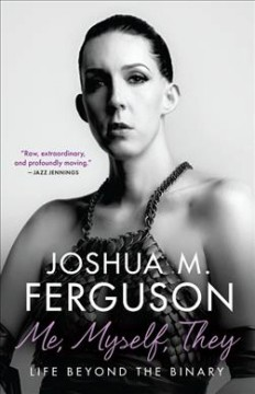 Me,-myself,-they-:-life-beyond-the-binary-/-Joshua-M.-Ferguson.