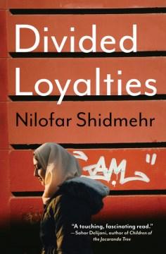 Divided-loyalties-:-stories-/-Nilofar-Shidmehr.