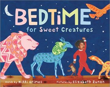 Bedtime-for-sweet-creatures-/-Nikki-Grimes,-Elizabeth-Zunon.
