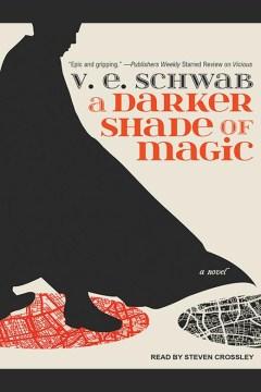 A-darker-shade-of-magic-/-[electronic-resource]-V.E.-Schwab.