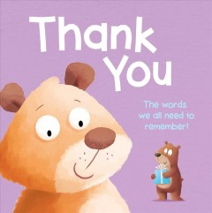 Thank-you-:-two-words-we-all-need-to-remember-/-written-by-Emily-Bruce-;-illustrated-by-Hannah-Wood.