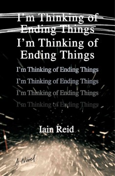 I'm thinking of ending things : a novel