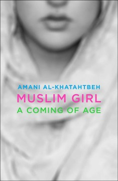 Muslim-girl-:-a-coming-of-age-/-Amani-Al-Khatahtbeh.
