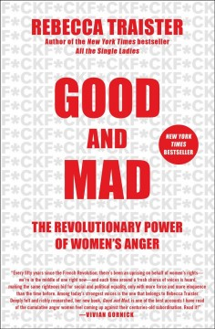 Good and mad: the revolutionary power of women's anger, by Rebecca Traister